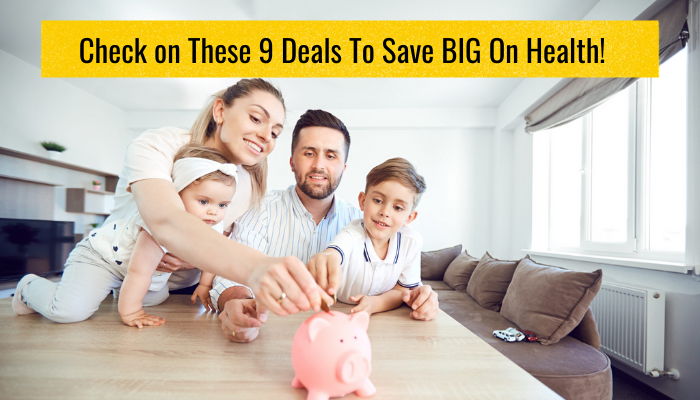 Check on These 9 Deals To Save BIG On Health!