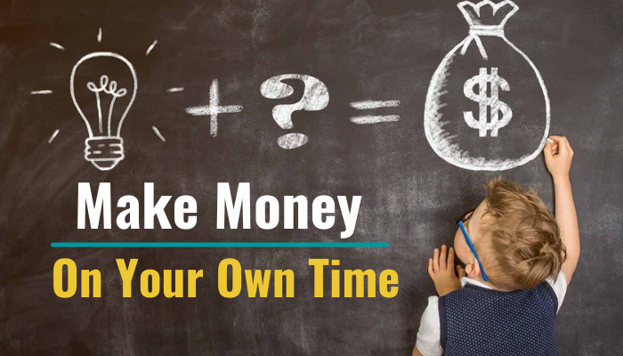 5 Ways To Make Money On Your Own Time!