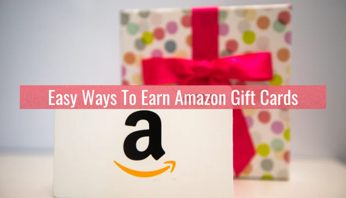 4 Easy Ways To Earn Amazon Gift Cards & How To Redeem Your Amazon Gift Card Code!