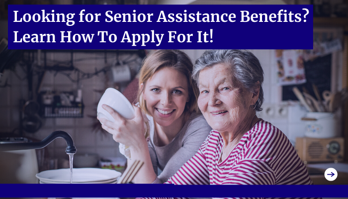 Get Help To Claim Your Senior Assistance Benefits!