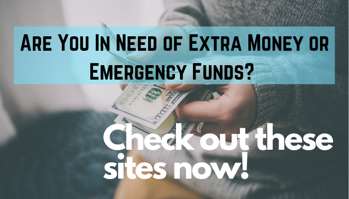 In Need of Extra Money or Emergency Funds? These 4 Sites Can Help You To Find Cash For All Your Needs!