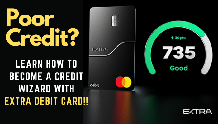 Build Your Credit with Extra Debit Card!